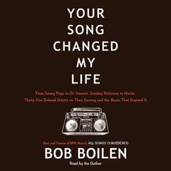 Your Song Changed My Life by Bob Boilen