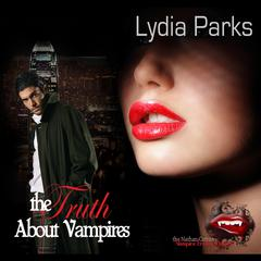 The Truth about Vampires by Lydia Parks