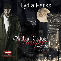 The Nathan Cotton Vampire Series by Lydia Parks