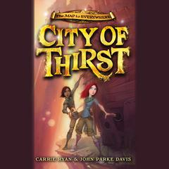 City of Thirst by Carrie Ryan, John Parke Davis