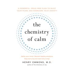 The Chemistry of Calm by Henry Emmons, MD