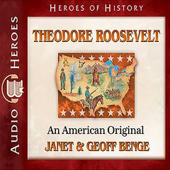 Theodore Roosevelt by Janet Benge, Geoff Benge