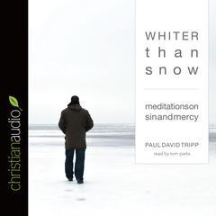 Whiter Than Snow by Paul David Tripp