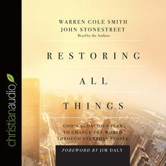 Restoring All Things by John Stonestreet, Warren Cole Smith