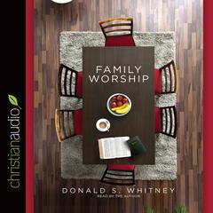 Family Worship by Donald S. Whitney