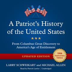 A Patriot's History of the United States, Updated Edition by Larry Schweikart, Michael Allen