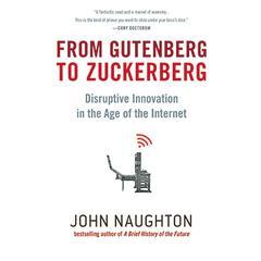 From Gutenberg to Zuckerberg by John Naughton