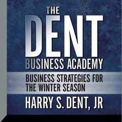 Dent Business Academy by Harry S. Dent Jr.
