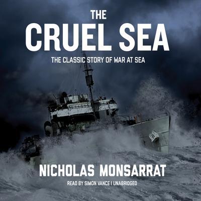 The Cruel Sea by Nicholas Monsarrat