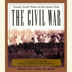 The Civil War by Geoffrey C. Ward, Ric Burns, Ken Burns