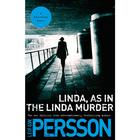 Linda, As in the Linda Murder by Leif G. W. Persson, Leif G. W. Persson