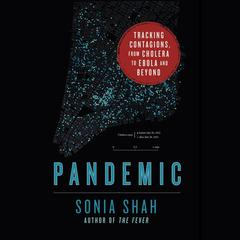 Pandemic by Sonia Shah