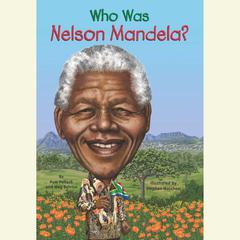 Who Was Nelson Mandela? by Meg Belviso, Pam Pollack, Pamela D. Pollack