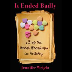 It Ended Badly by Jennifer Wright