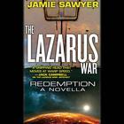 The Lazarus War: Redemption by Jamie Sawyer
