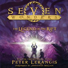 Seven Wonders: The Legend of the Rift by Peter Lerangis
