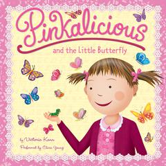 Pinkalicious and the Little Butterfly by Victoria Kann