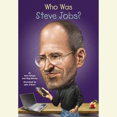 Who Was Steve Jobs? by Pamela D. Pollack, Pam Pollack, Meg Belviso