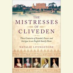 The Mistresses of Cliveden by Natalie Livingstone