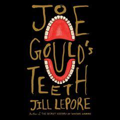 Joe Gould's Teeth by Jill Lepore