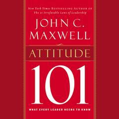 Attitude 101 by John C. Maxwell