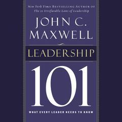Leadership 101 by John C. Maxwell
