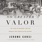 No Greater Valor by Jerome Corsi