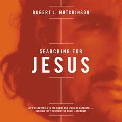 Searching For Jesus by Robert J. Hutchinson
