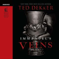 Immanuel's Veins by Ted Dekker