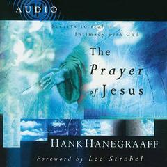 The Prayer of Jesus by Hank Hanegraaff