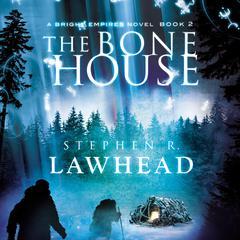 The Bone House by Stephen R. Lawhead