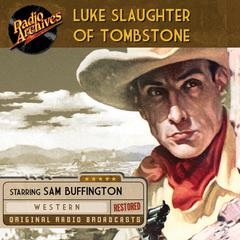 Luke Slaughter of Tombstone by various authors