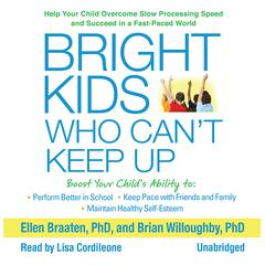 Bright Kids Who Can't Keep Up by Ellen Braaten, PhD, Brian Willoughby, PhD