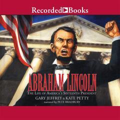 Abraham Lincoln by Gary Jeffrey, Kate Petty