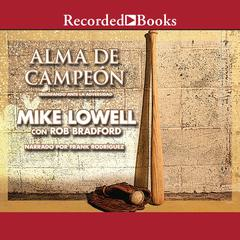 Alma de campeon by Mike Lowell