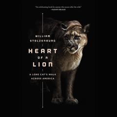 Heart of a Lion by William Stolzenburg, Will Stolzenburg