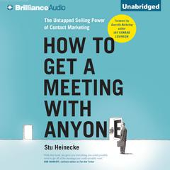 How to Get a Meeting with Anyone by Stu Heinecke