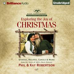 Exploring the Joy of Christmas by Phil Robertson, Kay Robertson