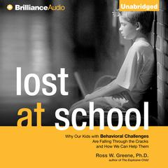 Lost at School by Ross W. Greene, Ph.D., Ross W. Greene, PhD