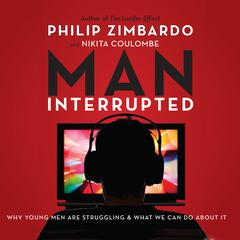 Man, Interrupted by Philip Zimbardo, Nikita Coulombe