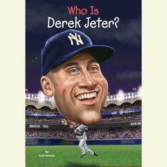 Who Is Derek Jeter? by Gail Herman