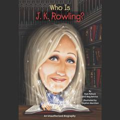 Who Is J.K. Rowling? by Meg Belviso, Pamela D. Pollack