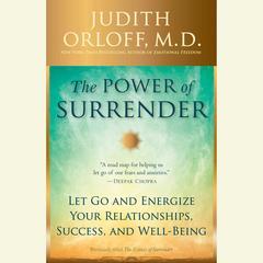 The Ecstacy of Surrender by M.D. Judith Orloff, Judith Orloff