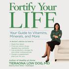 Fortify Your Life by Tieraona Low Dog, MD