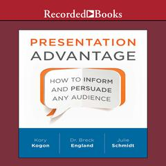 Presentation Advantage by Kory Kogon, Dr. Breck England, Julie Schmidt