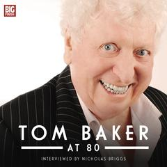 Tom Baker at 80 by Nicholas Briggs