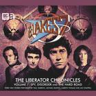 Blake's 7 - The Liberator Chronicles Volume 07 by Simon Guerrier, Eddie Robson, James Swallow