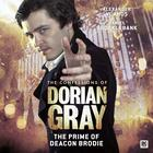 The Confessions of Dorian Gray - The Prime of Deacon Brodie by Roy Gill