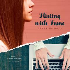 Flirting with Fame by Samantha Joyce