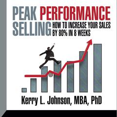 Peak Performance Selling by Kerry Johnson